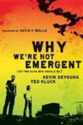 Why We're Not Emergent: (By Two Guys Who Should Be) 9780802458346