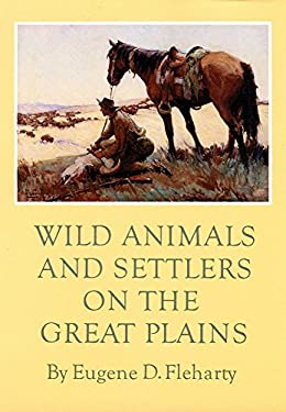 Wild Animals and Settlers on the Great Plains 9780806127095