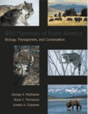Wild Mammals of North America: Biology, Management, and Conservation - 2nd Edition