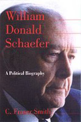 William Donald Schaefer: A Political Biography 9780801862526
