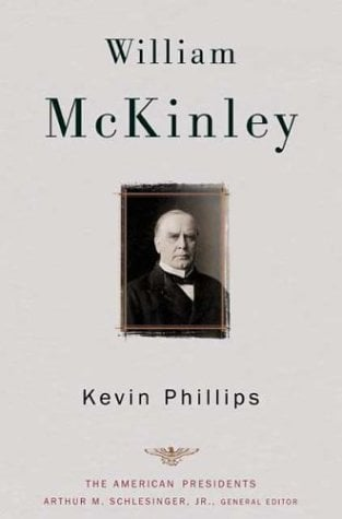 William McKinley: The American Presidents Series: The 25th President, 1897-1901 9780805069532