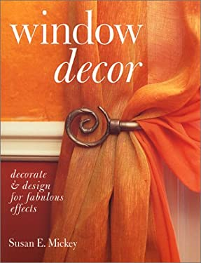 Window Decor: Decorate & Design for Fabulous Effects 9780806980829