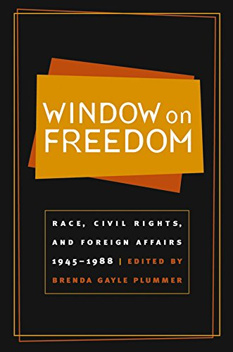 Window on Freedom: Race, Civil Rights, and Foreign Affairs, 1945-1988 9780807854280