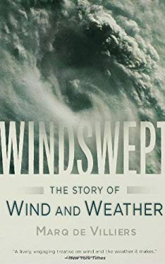 Windswept: The Story of Wind and Weather 9780802715197