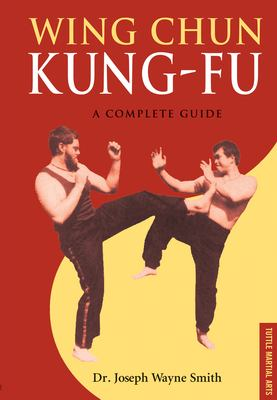 Wing Chun Kung-Fu: A Complete Guide 9780804838252