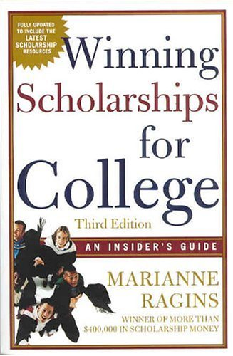 Winning Scholarships for College: An Insider's Guide 9780805075212