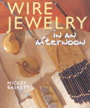 Wire Jewelry in an Afternoon 9780806929699