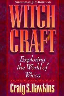 Witchcraft: Exploring the World of Wicca 9780801053825
