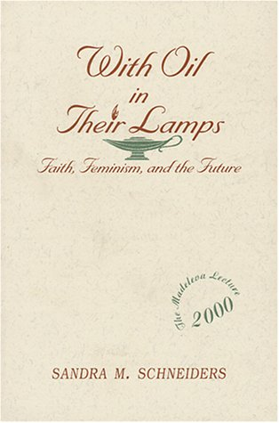 With Oil in Their Lamps: Faith, Feminism, and the Future 9780809139668