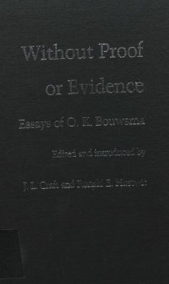 Without Proof or Evidence: Essays of O.K. Bouwsma 9780803211742