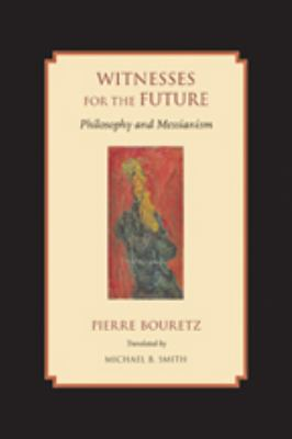 Witness for the Future: Philosophy and Messianism 9780801894503