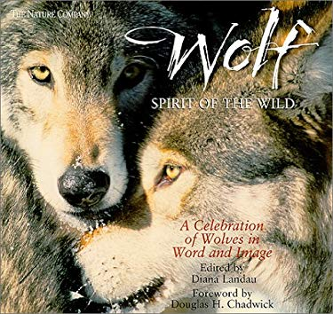 Wolf: Spirit of the Wild: A Celebration of Wolves in Word and Image 9780806987170