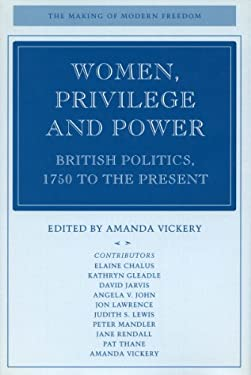 Women, Privilege, and Power: British Politics, 1750 to the Present 9780804742849