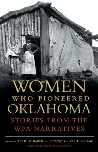 Women Who Pioneered Oklahoma: Stories from the Wpa Narratives 9780806138459