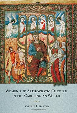 Women and Aristocratic Culture in the Carolingian World 9780801447716