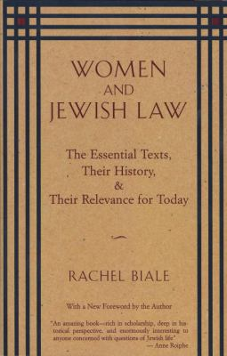 Women and Jewish Law: The Essential Texts, Their History, and Their Relevance for Today 9780805210491