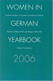 Women in German Yearbook, Volume 22, 2006: Feminist Studies in German Literature and Culture