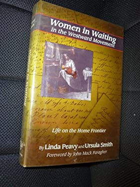 Women in Waiting in the Westward Movement: Life on the Home Frontier 9780806126166