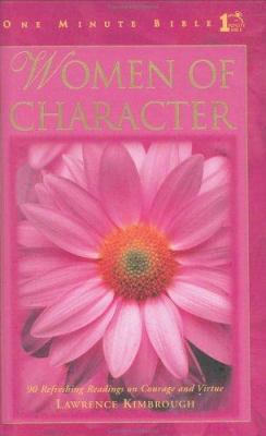 Women of Character: 90 Refreshing Readings on Courage and Virtue 9780805426861