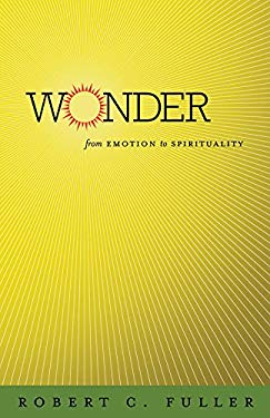 Wonder: From Emotion to Spirituality 9780807829950