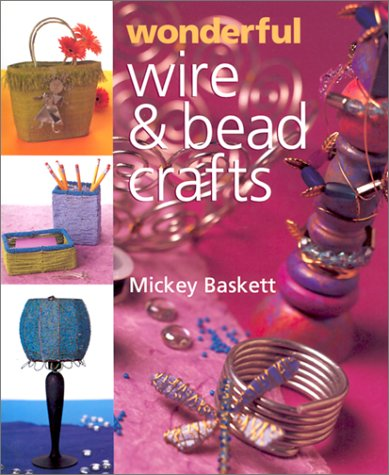Wonderful Wire & Bead Crafts 9780806958651