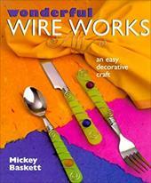 Wonderful Wire Works: An Easy Decorative Craft 3323522