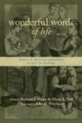 Wonderful Words of Life: Hymns in American Protestant History and Theology 9780802821607