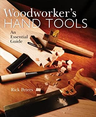 Woodworker's Hand Tools: An Essential Guide 9780806966618