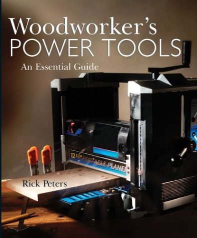Woodworker's Power Tools: An Essential Guide 9780806966595