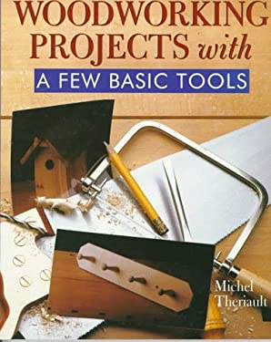 Woodworking Projects with a Few Basic Tools 9780806994697