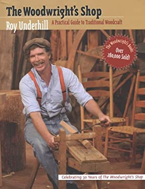 Woodwright's Shop: A Practical Guide to Traditional Woodcraft 9780807840825