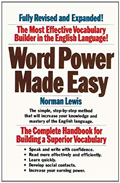 Word Power Made Easy: The Complete Handbook for Building a Superior Vocabulary 9780808504054