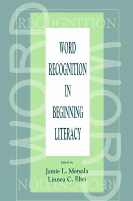 Word Recognition in Beginning Literacy 9780805828993