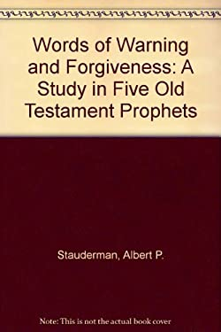 Words of Warning and Forgiveness: A Study in Five Old Testament Prophets