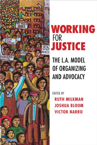 Working for Justice: The L.A. Model of Organizing and Advocacy 9780801475801