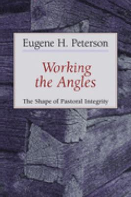 Working the Angles: The Shape of Pastoral Integrity 9780802802651