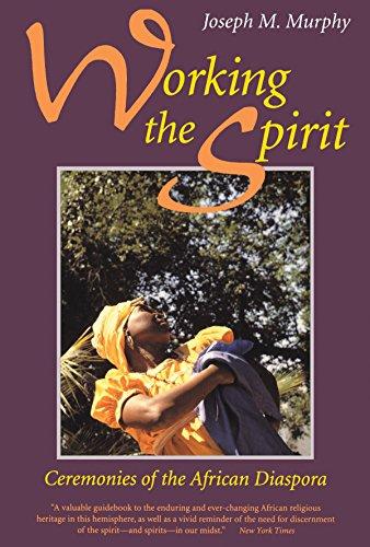 Working the Spirit: Ceremonies of the African Diaspora 9780807012215