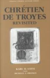 World Authors Series: Chretien de Troyes Revisited