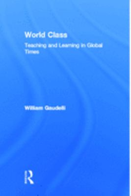 World Class: Teaching & Learning 9780805840780