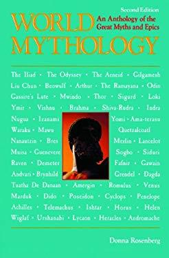 World Mythology: An Anthology of the Great Myths and Epics 9780808572428