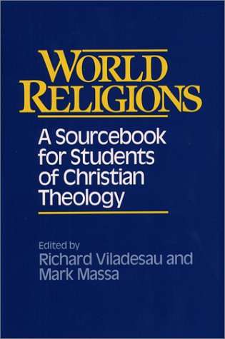 World Religions: A Sourcebook for Students of Christian Theology 9780809134618