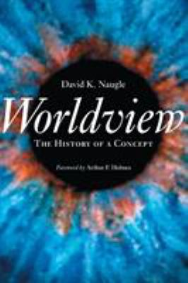 Worldview: The History of a Concept 9780802847614