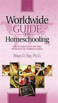 Worldwide Guide to Homeschooling: Facts and Stats on the Benefits of Homeschool 9780805426137