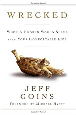 Wrecked: When a Broken World Slams Into Your Comfortable Life 9780802404923