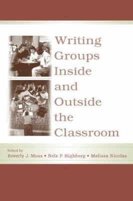 Writing Groups Inside and Outside the Classroom 9780805846997