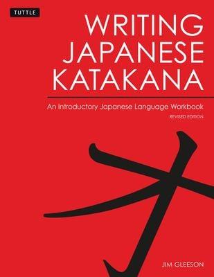 Writing Japanese Katakana: An Introductory Japanese Language Workbook 9780804836210