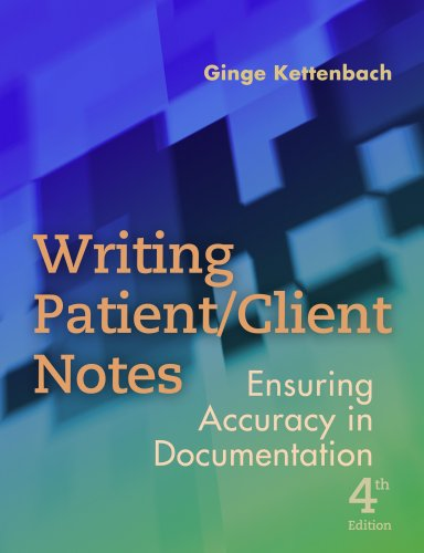 Writing Patient/Client Notes: Ensuring Accuracy in Documentation 9780803618787