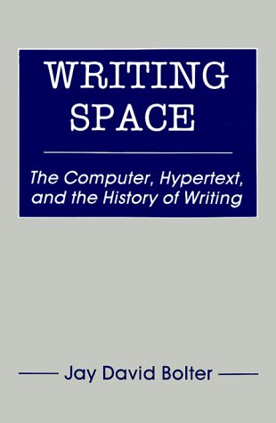 Writing Space: The Computer, Hypertext, and the History of Writing 9780805804287