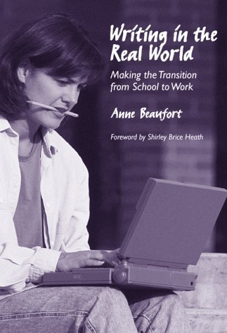 Writing in the Real World: Making the Transition from School to Work 9780807739006