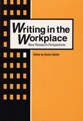 Writing in the Workplace: New Research Perspectives 9780809321858